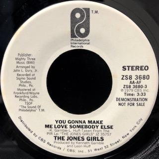 """The Jones Girls / You Gonna Make Me Love Somebody Else (7"""")"""