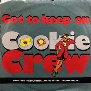 "Cookie Crew / Got To Keep On (7"")"
