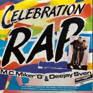 "M.C. Miker ""G"" & Deejay Sven / Celebration Rap (7"")"